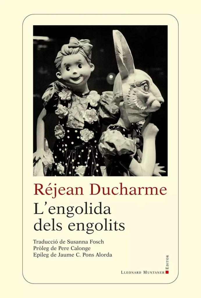 l'engolida dels engolits réjean ducharme léolo lleonard muntaner català traducció avalée des avalés