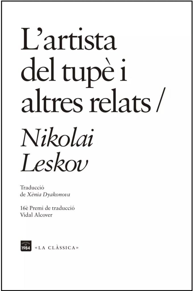artista del tupè nikolai leskov edicions 1984