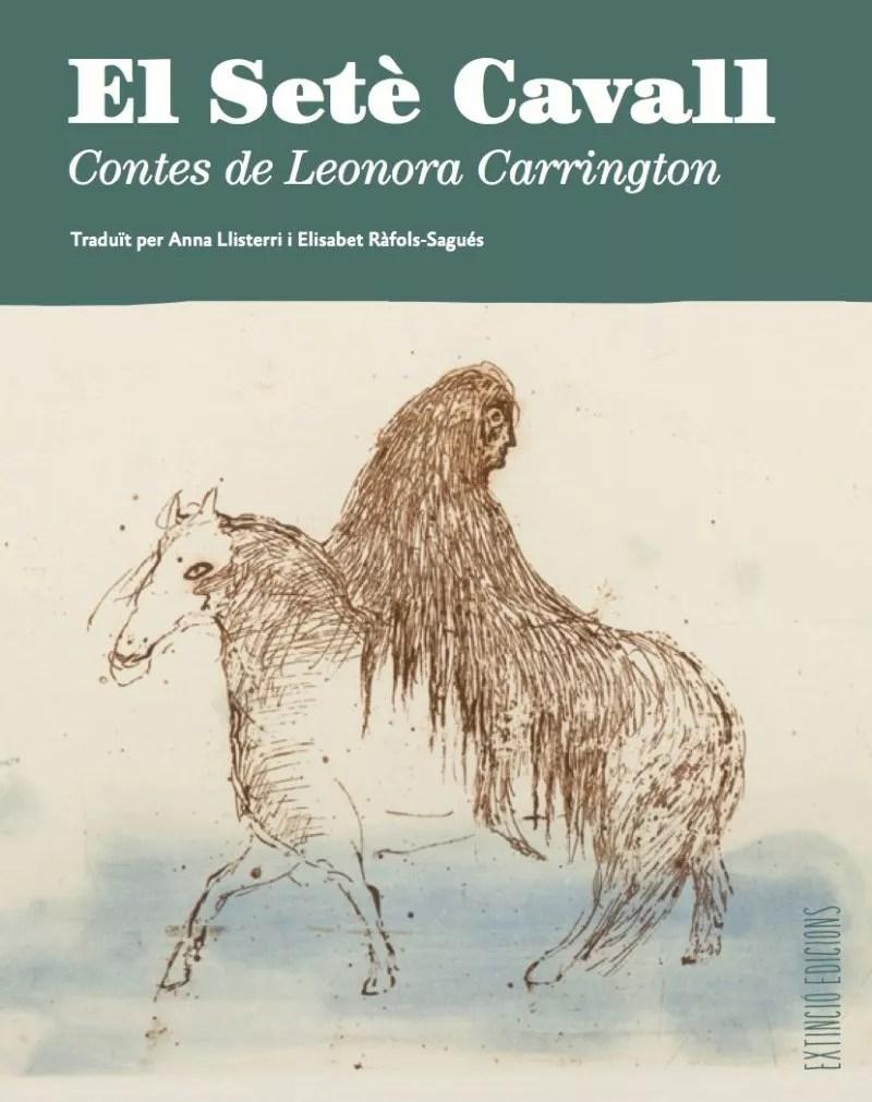 el setè cavall leonora carrington català contes extinció edicions