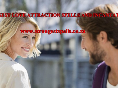 Strongest love attraction spells and incantations