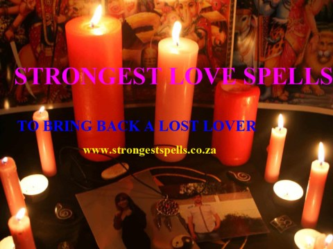 Strongest love spells to bring back a lost lover