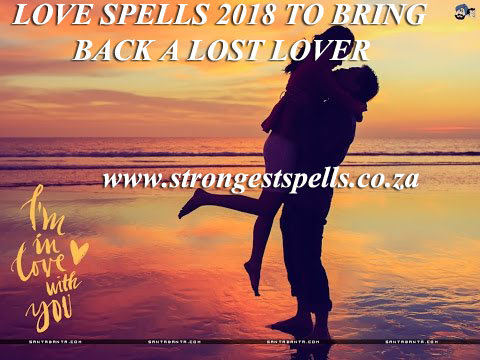 Love spells 2018 to bring back a lost lover