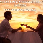 Strongest love spells to reunite lovers