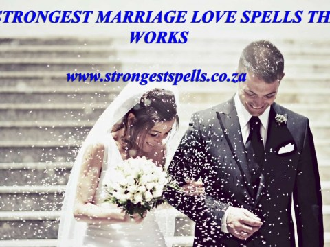 Strongest marriage love spells that works