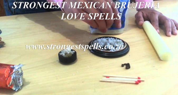 Strongest Mexican brujeria love spells