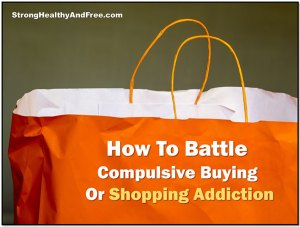 How to battle compulsive buying or shopping addiction #addictions #compulsivebuying #freedom