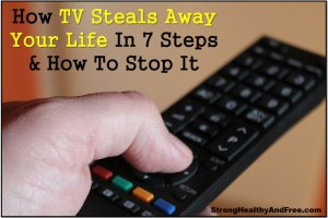 How TV steals away your life and how to stop it! #TV #internet #timemanagement #addictions
