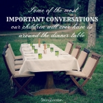 <p>Some of the most important conversations our children will ever have is around the dinner table! #family</p>