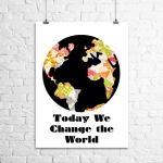 <h5>Today We Change the World Art Print</h5><p>Today We Change the World Art Print</p>