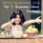 Top 15 Business Ideas & Ways for Kids to Make Money