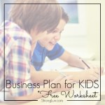 Business Ideas for Kids Series – Writing a Business Plan