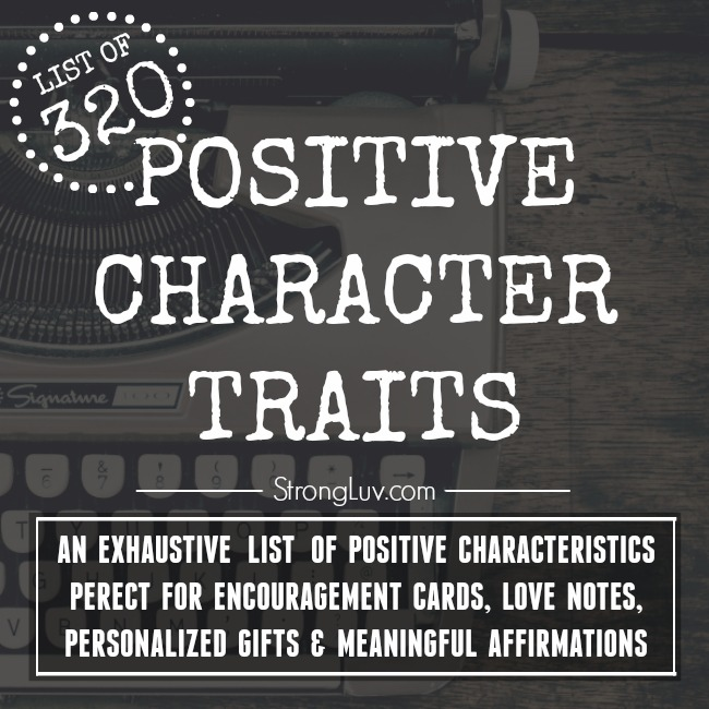 list of 320 positive character traits