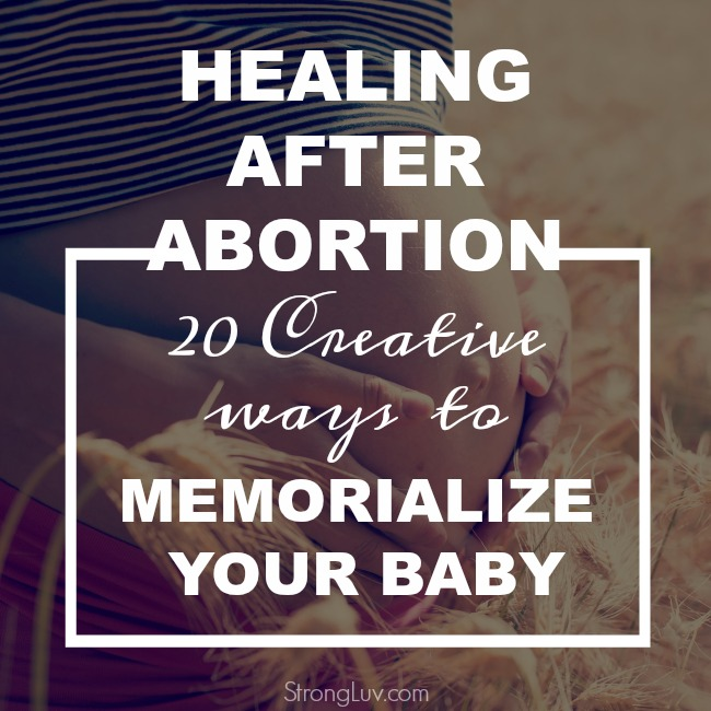 20 ways to memorialize aborted baby
