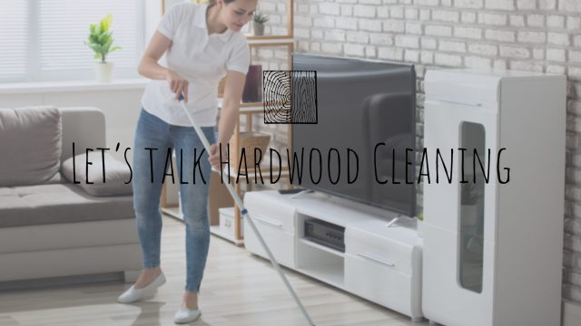 Cleaning your hardwood