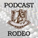 Podcast Rodeo - 5 Short Form Podcasts to Stick in Your Ears