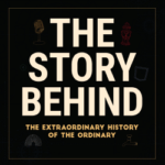 The Story Behind - 5 Short Form Podcasts to Stick in Your Ears