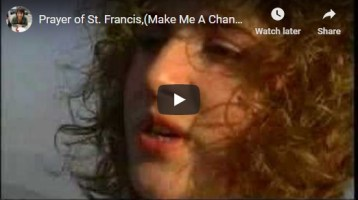 Hymn for Today:  - Make Me A Channel of Your Peace -Prayer of St. Francis