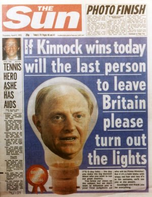 The Sun 'If Kinnock wins today, will the last person to leave Britain please turn out the lights""