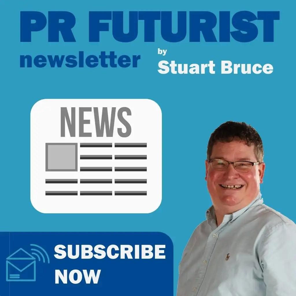 PR Futurist newsletter by Stuart Bruce banner