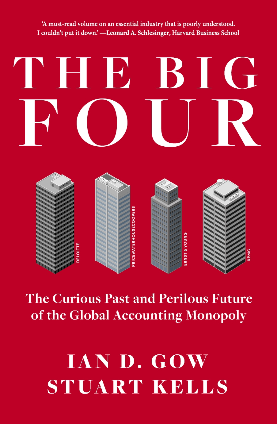 Ian D. Gow and Stuart Kells | The Big Four: The Curious Past and Perilous Future of the Global Accounting Monopoly