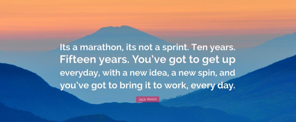 It's a Marathon, not a Sprint