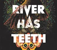 The Reading Room– The River Has Teeth by Erica Waters