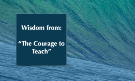 SC 71 Wisdom from – The Courage to Teach