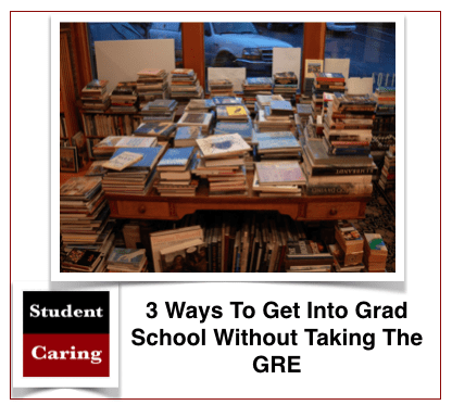 3 Ways To Get Into Grad School Without Taking The GRE