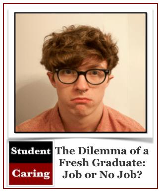 The Dilemma of a Fresh Graduate Job or No Job