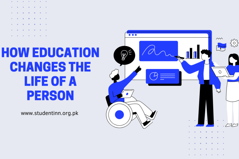 HOW EDUCATION CHANGES THE LIFE OF A PERSON