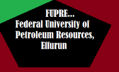 Federal University of Petroleum Resources, Effurun (FUPRE) cut off mark for all courses