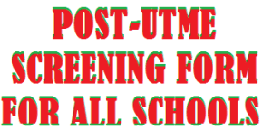 List of Schools that their Post UTME Form is out. Universities, Polytechnics & Colleges whose admission form is out