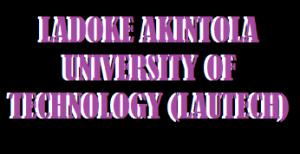 Ladoke Akintola University of Technology, LAUTECH screening result checker