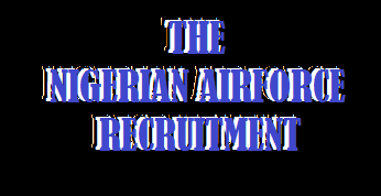 image showing the steps, guidelines and procedures for Nigerian Airforce recruitment application on the application portal