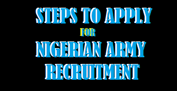 image showing the procedures and Steps To Apply For Nigerian Army Recruitment