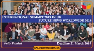 FULLY FUNDED INTERNATIONAL SUMMIT 2019 IN UK – FUTURE NEWS WORLDWIDE 2019
