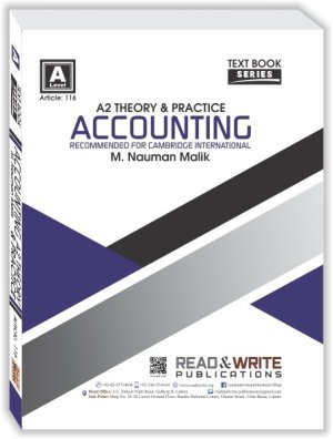 Accounting A2 Level Theory and Parctice (M. Nauman Malik)