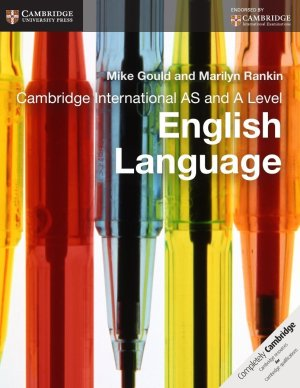 Cambridge International AS and A Level English Language Coursebook (MIKE GOULD, MARILYN RANKIN)