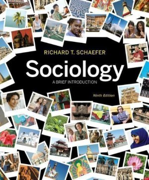 Sociology- A Brief Introduction, 9th Edition by Richard T. Schaefer published by McGraw-Hill
