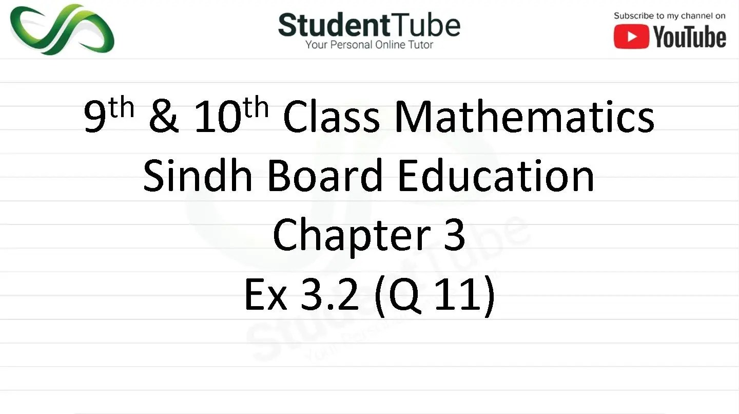 Chapter 3 - Exercise 3.2 Q 11 (9 & 10 Mathematics - Sindh Board) by Student Tube