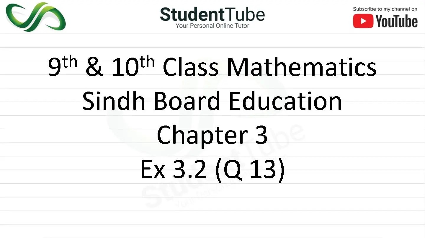Chapter 3 - Exercise 3.2 Q 13 (9 & 10 Mathematics - Sindh Board) by Student Tube