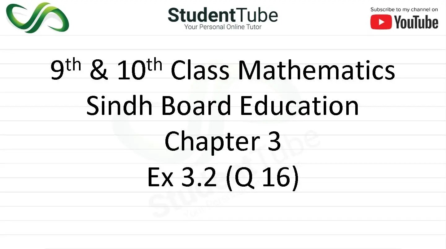 Chapter 3 - Exercise 3.2 Q 16 (9 & 10 Mathematics - Sindh Board) by Student Tube