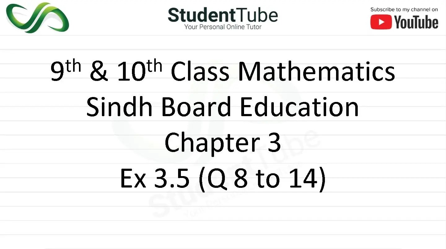Chapter 3 - Exercise 3.5 Q 8 to 14 (9 & 10 Mathematics - Sindh Board) by Student Tube
