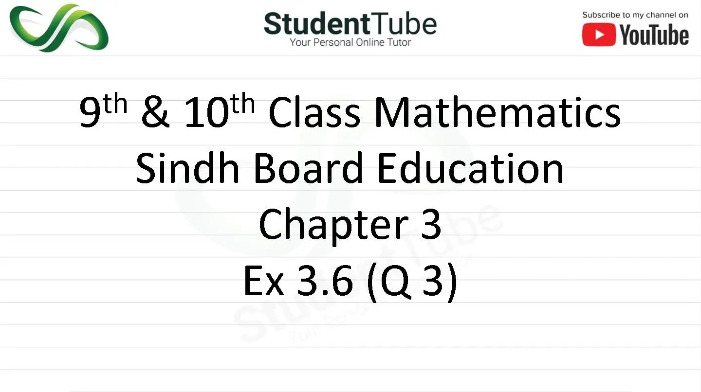 Chapter 3 - Exercise 3.6 Q 3 (9 & 10 Mathematics - Sindh Board) by Student Tube