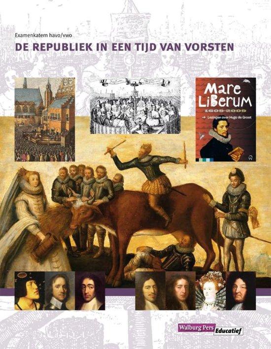 Examenkatern havo/vwo - De Republiek in een tijd van vorsten Leerlingenboek
