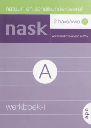 Natuur- en Scheikunde overal / 2 Havo / vwo A / deel Werkboek-i