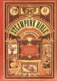 Couverture de The Steampunk Bible, de S.J. Chambers et Jeff VanderMeer, 2011