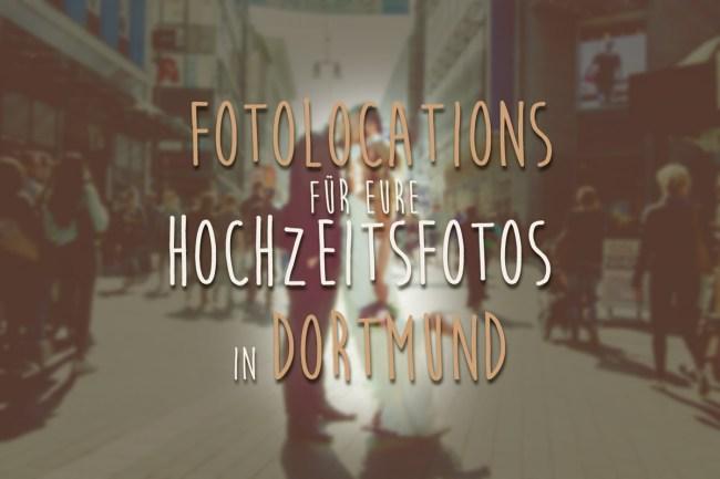 Fotolocations Hochzeit Dortmund