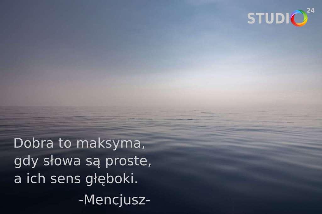 DOBRA TO MAKSYMA GDY SŁOWA SĄ PROSTE, A ICH SENS GŁĘBOKI--Mencjusz