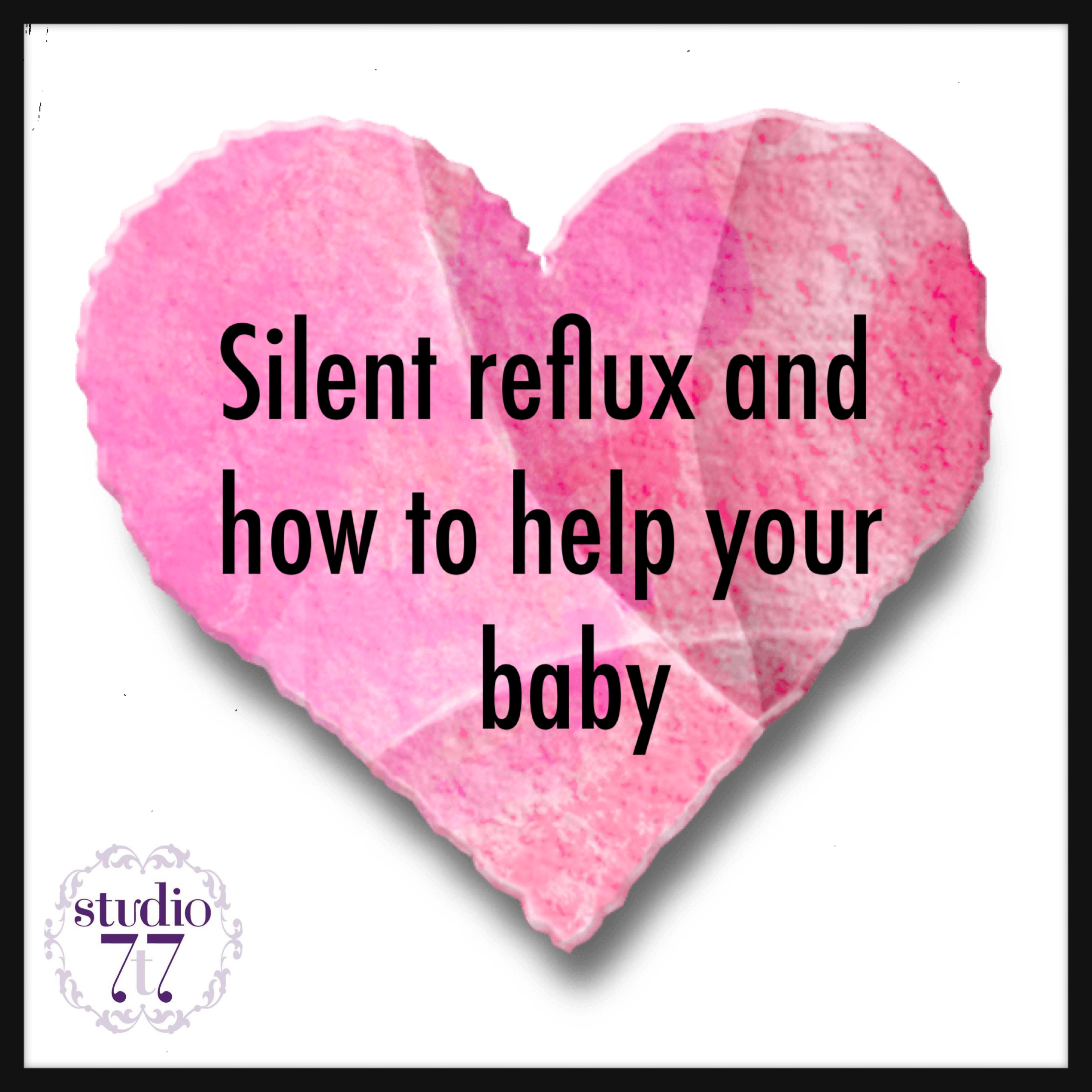Silent Reflux and how to help your baby